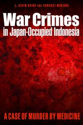 War Crimes in Japan-Occupied Indonesia: A Case of Murder by Medicine