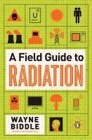 A Field Guide to Radiation PDF