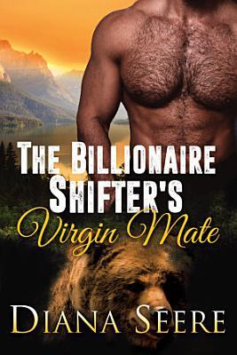 The Billionaire Shifter s Virgin Mate  Billionaire Shifters Club  2  Shifter Romance