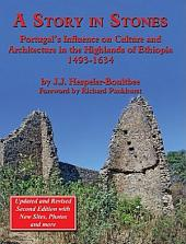 A Story in Stones: Portugal's Influence on Culture and Architecture in the Highlands of Ethiopia 1493-1634