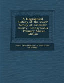 A Biographical History of the Swarr Family of Lancaster County  Pennsylvania   Primary Source Edition PDF