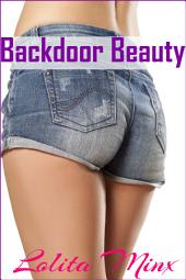 Backdoor Beauty (First time anal / sex in public, exhibitionism erotica)