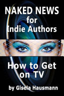 Naked News for Indie Authors PDF