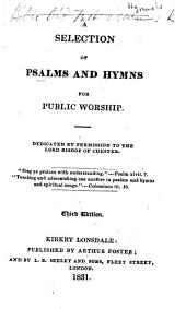 A Selection of Psalms and Hymns for Public Worship ... Third edition. [Compiled by Roger Carus Wilson and others.]