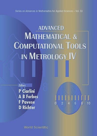 Advanced Mathematical   Computational Tools in Metrology IV PDF