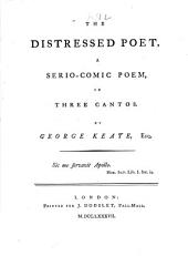 The distressed poet, a serio-comic poem: Volume 6