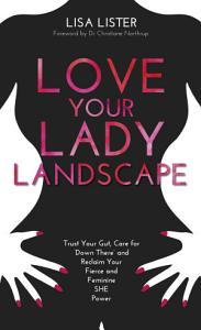 Love Your Lady Landscape Book