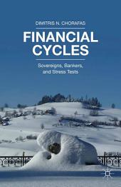 Financial Cycles: Sovereigns, Bankers, and Stress Tests