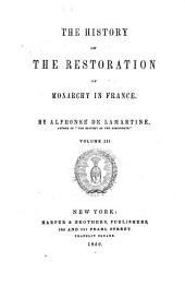 The history of the restoration of monarchy in France: Volume 3