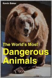The World's Most Dangerous Animals SUBTITLE: