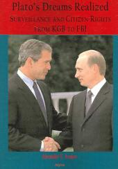 Plato's Dreams Realized: Surveillance and Citizen Rights from KGB to FBI