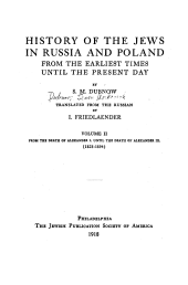 History of the Jews in Russia and Poland, from the Earliest Times Until the Present Day: Volume 2