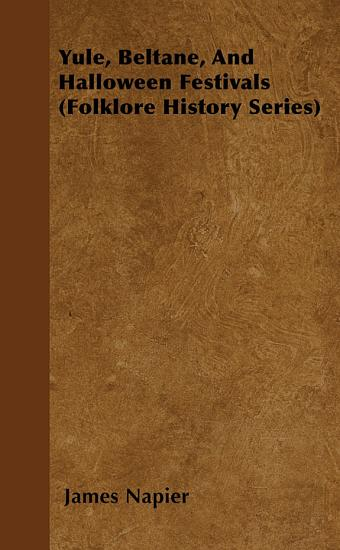Yule  Beltane  And Halloween Festivals  Folklore History Series  PDF