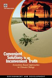 Convenient Solutions to an Inconvenient Truth: Ecosystem-Based Approaches to Climate Change