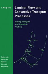Laminar Flow and Convective Transport Processes: Scaling Principles and Asymptotic Analysis