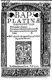De honesta voluptate. De ratione victus et modo vivendi. De natura rerum et arte coquendi libri X.