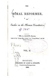 The Moral Reformer and Teacher on the Human Constitution: Volume 2