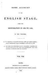 Some Account of the English Stage: From the Restoration in 1660 to 1830. In Ten Volumes, Volume 8
