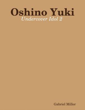 Oshino Yuki  Undercover Idol 2 PDF