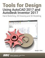 Tools for Design Using AutoCAD 2017 and Autodesk Inventor 2017 PDF