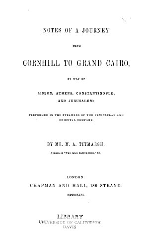 Notes of a Journey from Cornhill to Grand Cairo  by Way of Lisbon  Athens  Constantinople  and Jerusalem