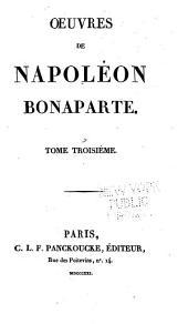 Oeuvres de Napoléon Bonaparte: Volume3