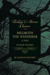 Melmoth the Wanderer (Fantasy and Horror Classics)