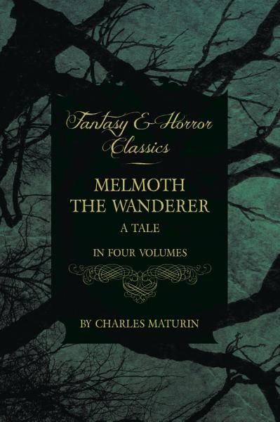 Melmoth The Wanderer Fantasy And Horror Classics