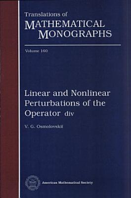 Linear and Nonlinear Perturbations of the Operator Div PDF