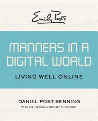 Emily Post s Manners in a Digital World PDF