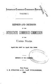 Interstate Commerce Commission Reports: Reports and Decisions of the Interstate Commerce Commission of the United States, Volume 1