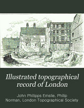 Illustrated Topographical Record of London: Changes and Demolitions, 1880-[1890] .... First [-third] series