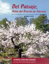 DEL PAISAJE, ALMA DEL RINCÓN DE ADEMUZ (II): En el VIIIº Centenario de la Conquista Cristiana (1210-2010)