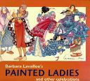 Barbara Lavallee s Painted Ladies PDF