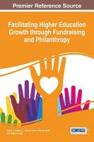 Facilitating Higher Education Growth through Fundraising and Philanthropy PDF