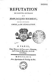 """Réfutation du nouvel ouvrage de Jean-Jacques Rousseau intitulé: """"Émile, ou de l'Éducation"""