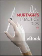 John Murtagh's Practice Tips, 6th edition