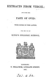 Extracts from Virgil: and from the Fasti of Ovid: with notes on the latter