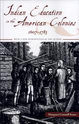 Indian Education In The American Colonies 1607 1783 Book PDF