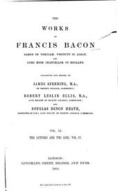 The Works of Francis Bacon: The letters and the life