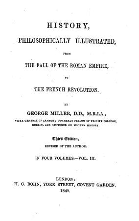 History  philosophically illustrated  from the fall of the Roman Empire  to the French Revolution PDF
