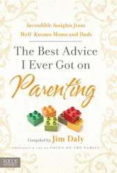 The Best Advice I Ever Got On Parenting Book PDF