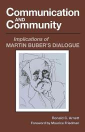 Communication and Community: Implications of Martin Buber's Dialogue