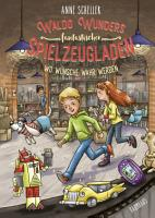 Waldo Wunders fantastischer Spielzeugladen   Wo W  nsche wahr werden PDF