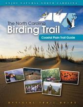 The North Carolina Birding Trail: Coastal Plain Trail Guide