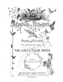 A crown of flowers  poems and pictures collected from the  Girl s own paper   ed  by C  Peters PDF