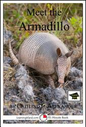 Meet the Armadillo: A 15-Minute Book for Early Readers: Educational Version