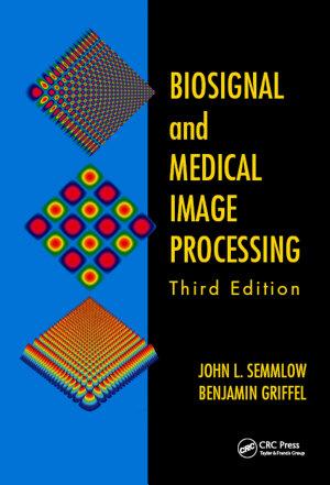 Biosignal and Medical Image Processing  Third Edition PDF