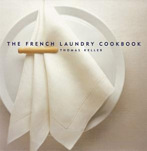 The French Laundry Cookbook Book