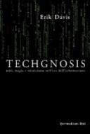 Techgnosis  Miti  magia e misticismo nell era dell informazione PDF